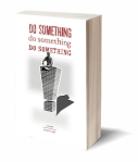 Do Something! Do Something! Do Something! by Joseph Riippi