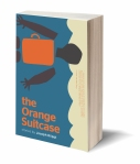 the orange suitcase by joseph riippi